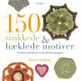 150 Strikkede og hæklede motiver - Bog af Heather Lodinsky