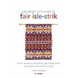 Den meget lette guide til Fair Isle Strik - Bog af Lynne Watterson