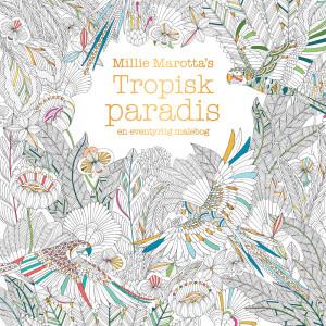 Tropisk paradis - Malebog af Millie Marotta