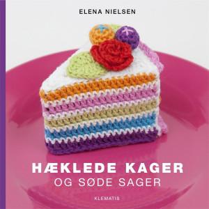 Hæklede kager og søde sager - Bog af Elena Nielsen