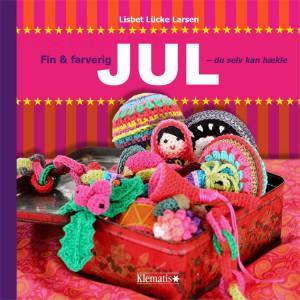 Fin og farverige jul - du selv kan hækle - Bog af Lisbet Lücke Larsen