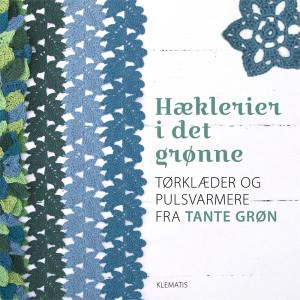 Hæklerier i det grønne - Bog af Tante Grøn