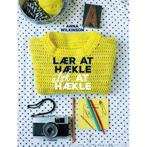 Lær at hækle, elsk at hækle - Bog af Anna Wilkinson