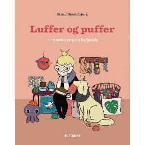 Luffer og Puffer - og andre ting du ku hækle - Bog af Stine Spedsbjer