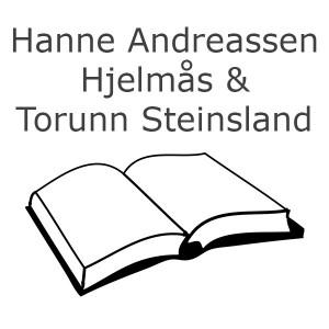 Hanne Andreassen Hjelmås & Torunn Steinsland Bøger